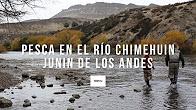 Pesca en el Río Chimehuin con Leonel Madeja